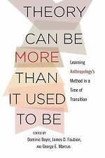 Theory Can Be More Than It Used to Be : Learning Anthropology's Method in a...