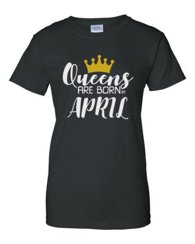Women/'s #4 Queens Are Born in APRIL T Shirt Birthday Girl Bday Queen Gift Tee