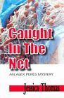 Caught in the Net: An Alex Peres Mystery by Jessica Thomas (Paperback, 2004)