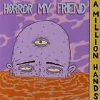 Million Hands by Horror My Friend (CD, Aug-2014)
