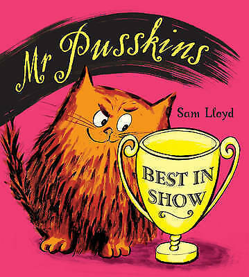 "1 of 1 - ""VERY GOOD"" Mr Pusskins Best in Show, Lloyd, Sam, Book"
