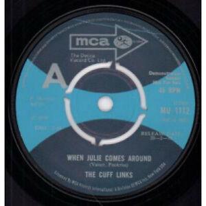 CUFF-LINKS-When-Julie-Comes-Around-7-034-VINYL-UK-Mca-Demo-B-W-Sally-Ann-Mu1112