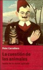 La cuestión de los animales: Teoría de la moral aplicada (Spanish Edition), Pete