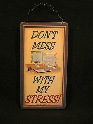 Wooden 2009 Don't Mess with My Stress Wall Hanger Tee Vision Works