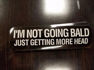 I/'m Not Going Bald More Head Funny Bumper Sticker Decal