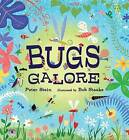 Bugs Galore by Peter Stein (Hardback, 2012)