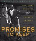 Promises to Keep : How Jackie Robinson Changed America by Sharon Robinson (2004, Hardcover)
