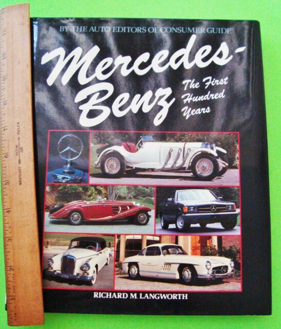 MERCEDES BENZ - THE FIRST 100 YEARS by Langworth H-C + DJ 256-pgs 1984 XLNT+