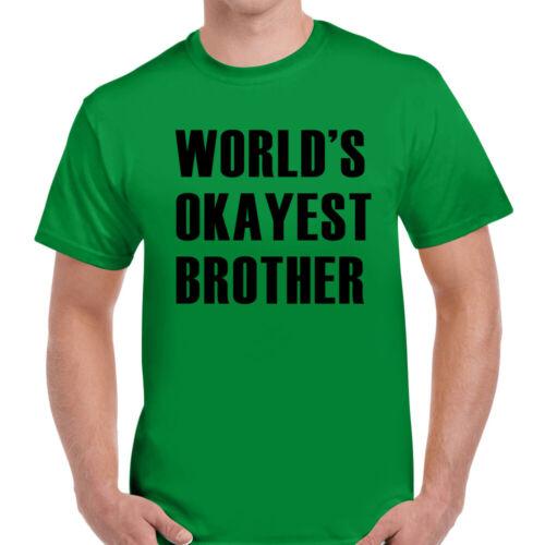Worlds Okayest frère Homme Coton Tee T-shirt Top Cadeau Unisexe Multi Couleurs