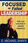 Focused or Failed Leadership by E Michael Shays (Paperback / softback, 2008)