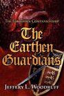The Earthen Guardians 9781456075873 by Jeffery L. Woodruff Paperback