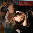 Difficult #2 Album by John Wheeler (Nashville) (CD, Feb-2016, Hayseed Dixie Records)