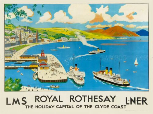 TRAVEL TOURISM TRANSPORT RAIL TRAIN ROTHESAY SCOTLAND CLYDE RIVER POSTER LV4292