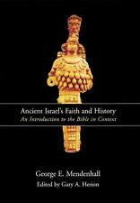 Ancient Israel's Faith and History : An Introduction to the Bible in Context by