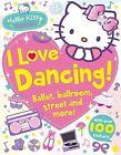 Hello Kitty: I Love Dancing! by HarperCollins Publishers (Paperback, 2015)