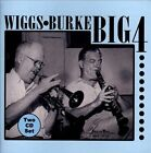 Wiggs-Burke Big 4 by Johnny Wiggs/Raymond Burke (CD, Feb-2013, 2 Discs, American Music)