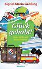 Glück gehabt von Sigrid-Maria Grössing (2012, Kunststoffeinband)