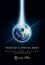 Values of a Spiritual Mind : Essays for Living by Roman New (2011, Paperback)
