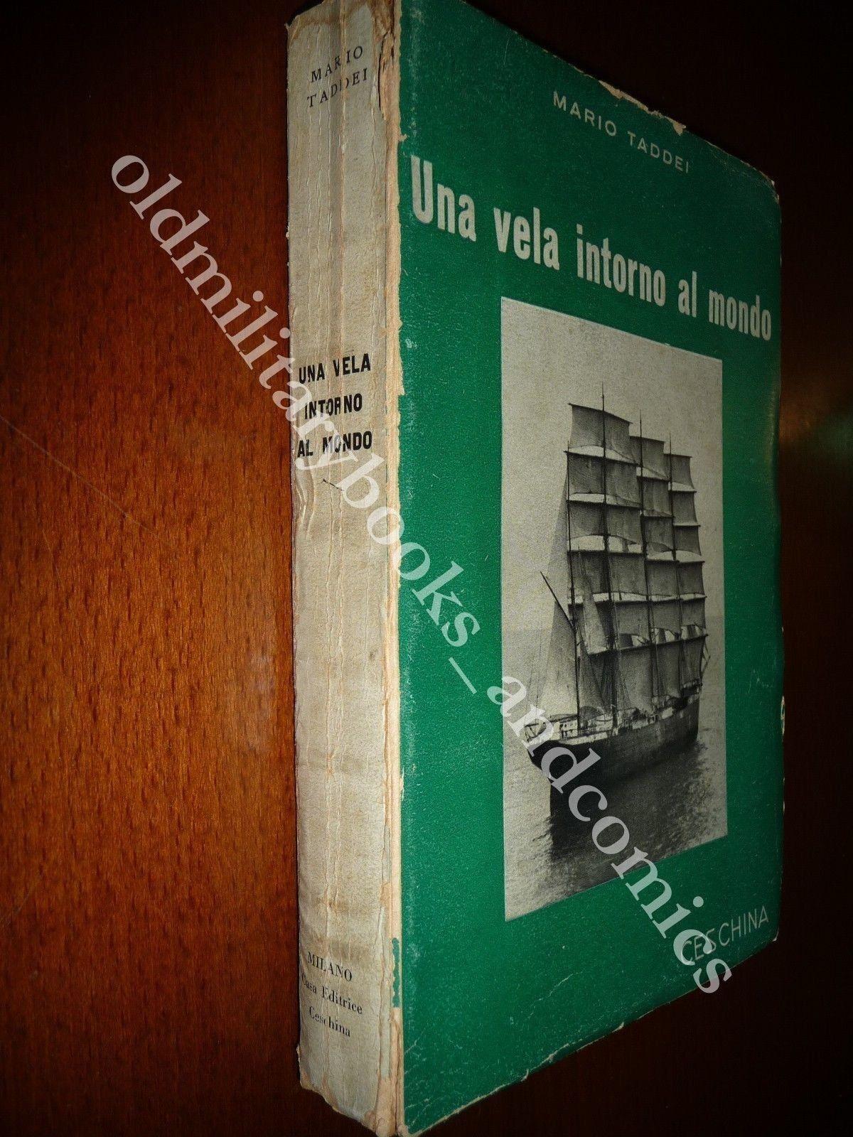 UNA VELA INTORNO AL MONDO MARIO TADDEI IMPORTANTE DEDICA DELL'A. RARA I^ Ed 1938