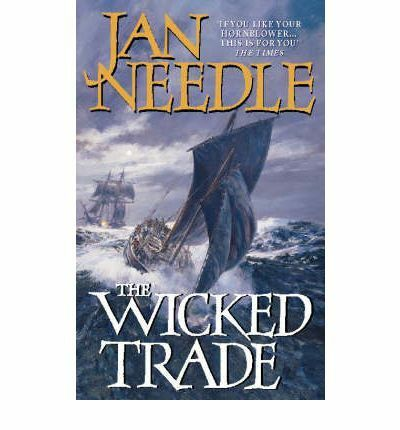 The Wicked Trade (A Sea Officer William Bentley novel), Jan Needle, Used; Good B