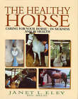 The Healthy Horse by Janet L. Eley (Hardback, 2000)