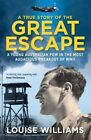 A True Story of the Great Escape: A Young Australian POW in the Most Audacious Breakout of WWII by Louise Williams (Paperback, 2015)