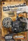 Die Schnackerlbahn-Bande von Klaudia Lehner (2013, Taschenbuch)