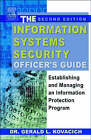 The Information Systems Security Officer's Guide: Establishing and Managing an Information Protection Program by Gerald Kovacich (Paperback, 2003)