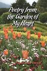 Poetry From The Garden of My Heart by Phyllis Dootoff 9781434969743