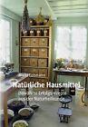 Natürliche Hausmittel von Maria Lohmann (2013, Kunststoffeinband)
