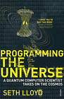 Programming the Universe: A Quantum Computer Scientist Takes on the Cosmos by Seth Lloyd (Paperback, 2007)