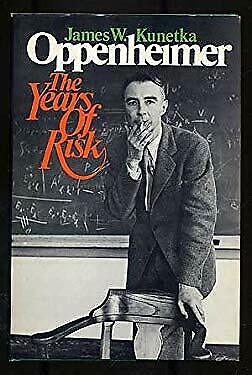 Oppenheimer : The Years of Risk by Kunetka, James W.