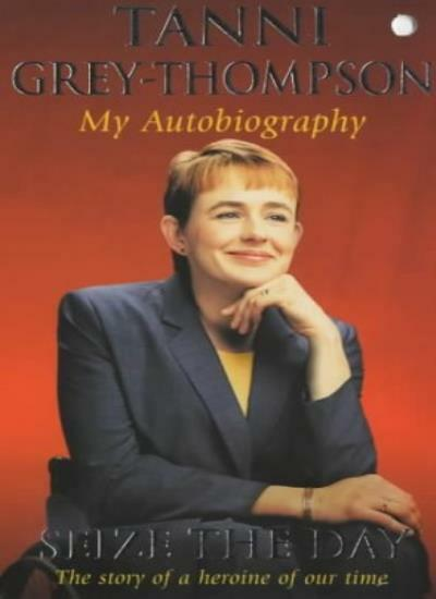 Seize the Day: My Autobiography,Tanni Grey-Thompson,Rick Broadbent