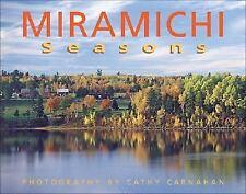 Miramichi Seasons: Photography by Cathy Carnahan