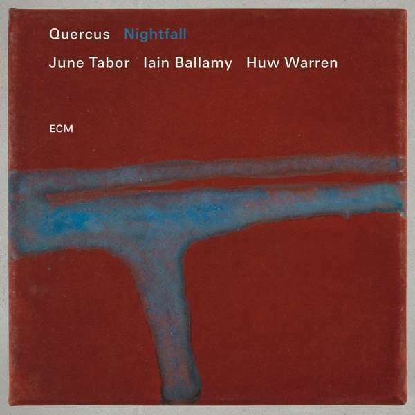 Quercus (June Tabor. i Ballamy - Nightfall Nuevo CD