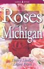 Roses for Michigan by Laura Peters, Nancy Lindley (Paperback / softback, 2004)
