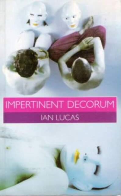 Impertinent Decorum by Ian Lucas (1994)