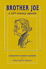 Brother Joe: A 20th Century Apostle by James (Paperback, 2006)