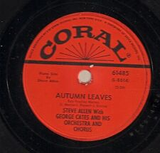 George Cates on 78 rpm Coral 61485: Autumn Leaves (w/Steve Allen)/High and Dry