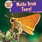 Moths Drink Tears! by Miriam Coleman (Hardback, 2014)