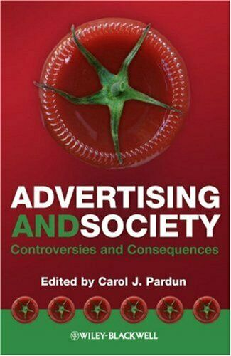 Advertising and Society : Controversies and Consequences by Pardun, Carol J.