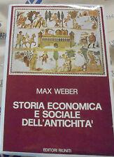 STORIA ECONOMICA E SOCIALE DELL' ANTICHITA' - MAX WEBER - EDITORI RIUNITI