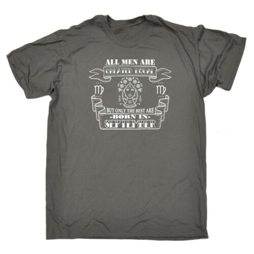 All Men Created Equal But The Best Are Born In September Virgo T-SHIRT birthday