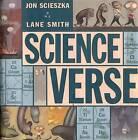 Science Verse by Jon Scieszka, Lane Smith (Hardback, 2004)