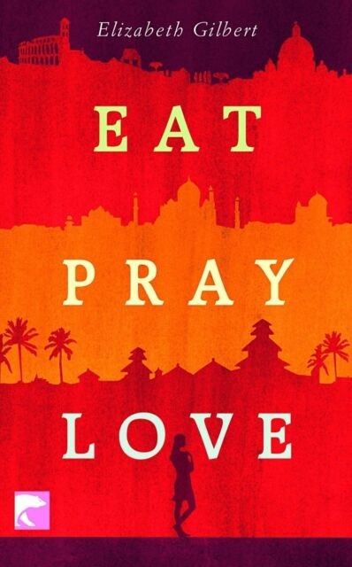Eat Pray Love von Elizabeth Gilbert (2007, Taschenbuch)