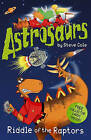 Astrosaurs: Riddle of the Raptors by Stephen Cole (Paperback, 2005)