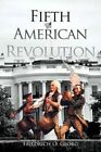 Fifth American Revolution by Friedrich O Georg 9781468532180 Paperback 2012