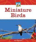 Miniature Birds by Alex Kuskowski (Hardback, 2014)