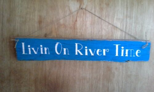 Livin On River Time Blue Rustic Sign