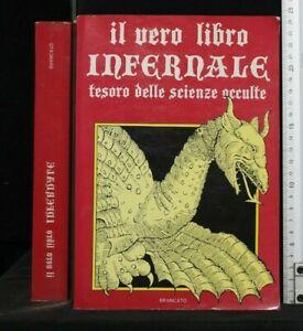 IL VERO LIBRO INFERNALE. Tesoro delle scienze occulte. AA.VV. Brancato.